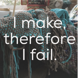 i-make-therefore-i-fail