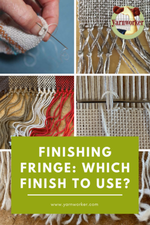 There are many ways to finish the fringe on your weaving project, which is right for your project?