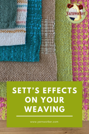 What effect does sett have on your weaving?