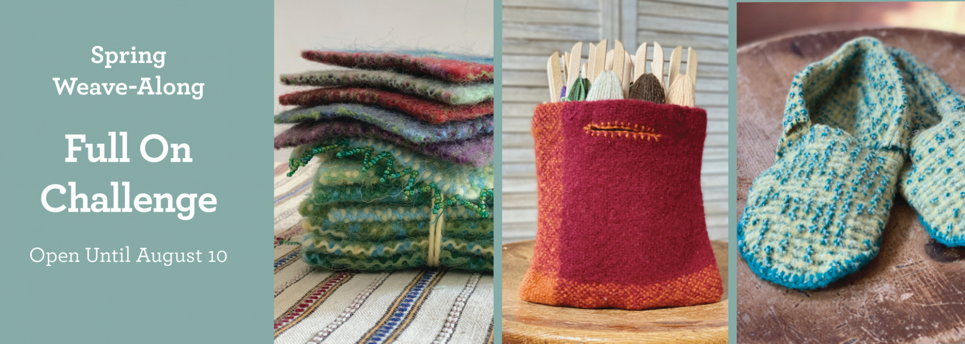 Spring Weave Along Open Until August 10. Photos of fulled projects--coasters, a bag, slippers